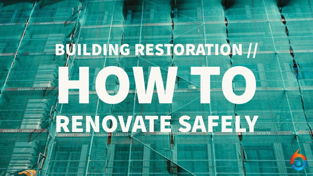 Building Restoration: How to Renovate Safely